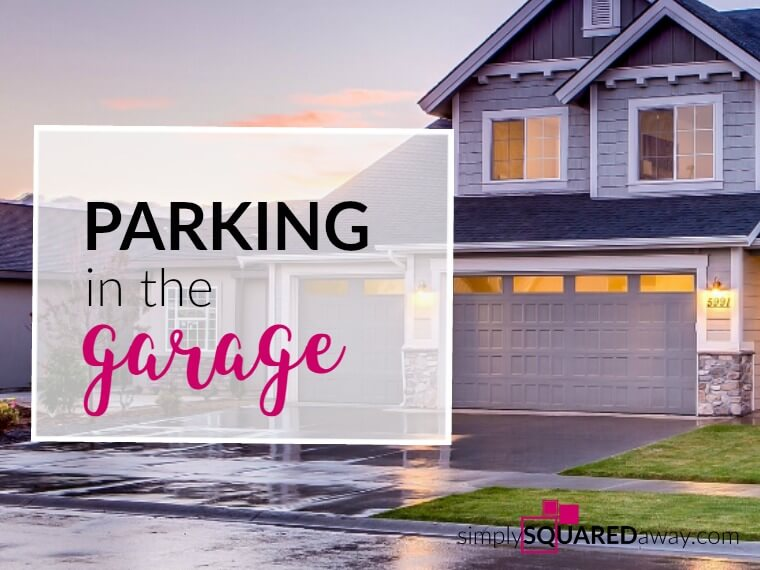 She looked at her garage and it was buried in excess stuff. She hired a professional organizer and two friends to a garage cleaning party. Now she is able to park in the garage.