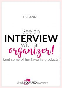 An interview with Tracy, a professional organizer, from Simply Squared Away.