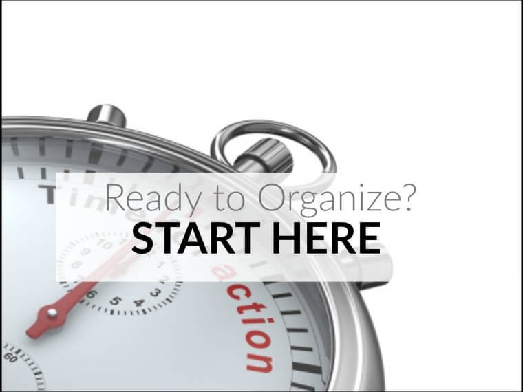If you are ready to start organizing your home, start here.
