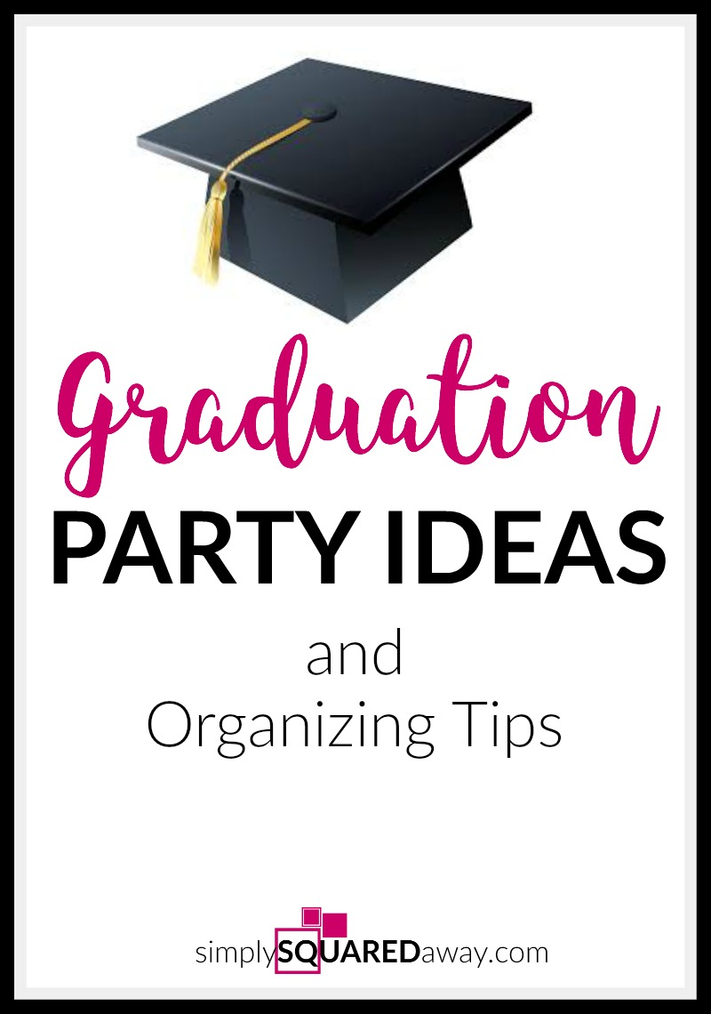 Graduation Party Ideas and Organizing Tips to Help You ...