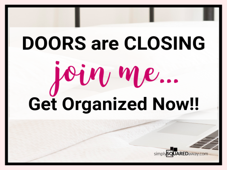 Join me now, before the doors close, and get organized once and for all.
