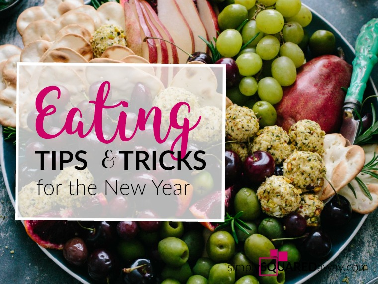 Eating tips and tricks for the New Year