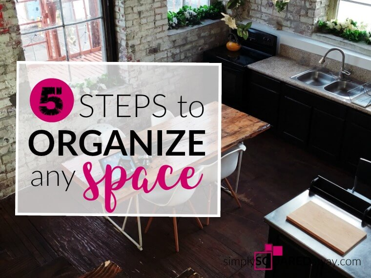 Five steps to organize any space – SPASM. Think of organizing and this acronym. Then take 15 minutes to work one of these five organizing steps.