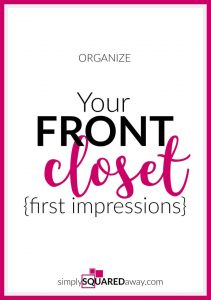Organize YOUR front closet for a great first impression!