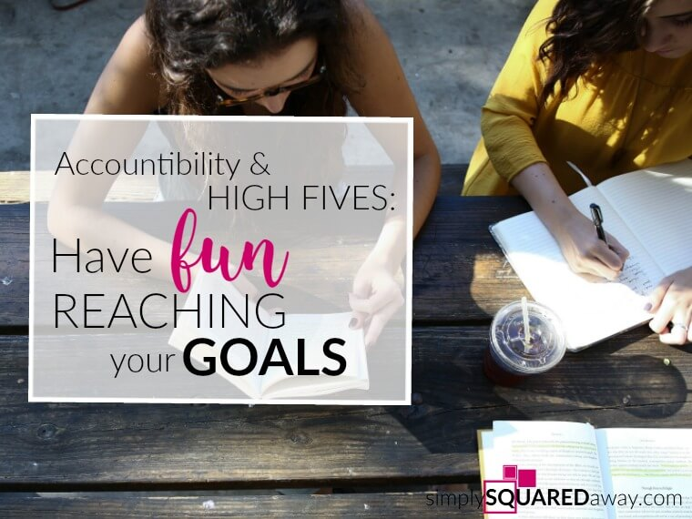 The probability of accomplishing your organizing goals is higher if you add an accountability person, set a date with an organizer, give yourself a high five or reward for achieving your goal, or even add a contest like the 21-day Challenge. Have some fun reaching your goals.