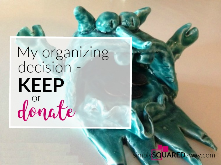 Organizing decisions - to keep or donate - are challenging to make. Learn tips that will help.