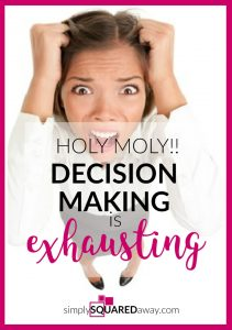 Learn how to reduce stress and make organizing easier. Creating less decisions while organizing will allow the process to go faster. Learn how to do this in other areas of you life also.