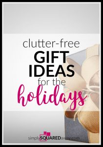 Clutter-Free Gift Ideas for the Holidays is ready to inspire your holiday shopping. It's full of ideas so you don't add more clutter to your loved ones' lives.