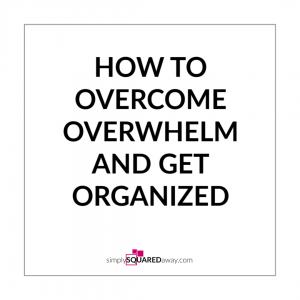 Did you know its not all the stuff that is causing you to feel overwhelmed! I'll tell you what it is and what to do about it so you can get organized!