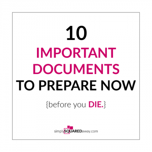 There are 10 important documents you need to prepare now, before you die, so your loved ones are prepared. Find out what they are and download a free checklist.