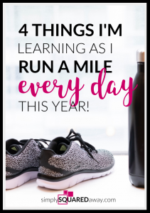 I share four things I'm learning as I run a mile every day this year.