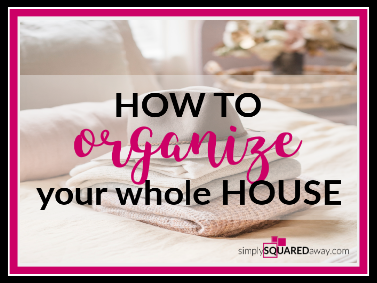 how-to-organize-whole-house