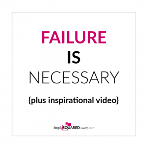 Have you ever tried to get organized and failed? Failure is NECESSARY! And not as bad as you think! :)