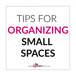 A reader explained her biggest organizing struggle is living in a small space. Here are tips for organizing small spaces.