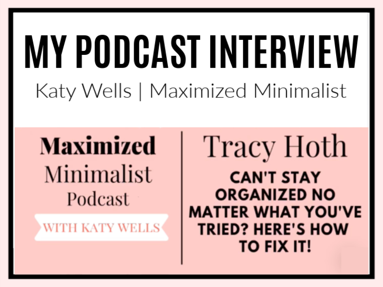 In my Maximized Minimalist podcast interview with Katy Wells, I share what to do if you can't stay organized no matter what you've tried.