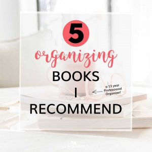Do you want to get your home organized? Here are 5 organizing books I recommend you start with. Or, join Organized Life Academy to implement the key skills and mindset necessary for organizing transformation! I'll show you how!